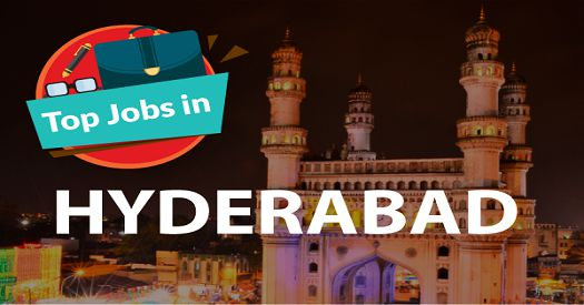 Vacancies For Freshers and Experienced In Hyderabad